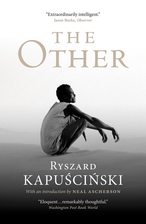 Ryszard Kapuscinski The Other